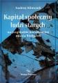 Kapitał społeczny ludzi starych na przykładzie mieszkańców miasta Białystok