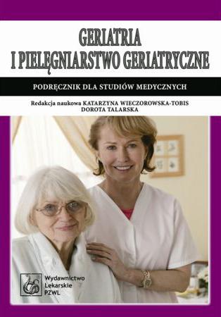 geriatria z elementami gerontologii ogólnej podręcznik dla lekarzy i studentów